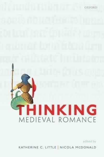 Cover for Thinking Medieval Romance, edited by Katherine Little and Nicola McDonald